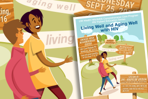 Illustrated Flier/poster for Living Well and Aging Well with HIV. S.V. Medaris for Media Solutions